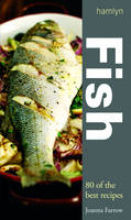 Fish: Over 80 Great Recipes (Hardback)