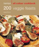 Hamlyn All Colour Cookery: 200 Veggie Feasts: Hamlyn All Colour Cookbook - Hamlyn All Colour Cookery (Paperback)