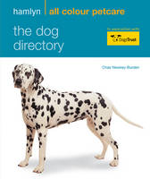 Hamlyn All Colour Petcare: The Dog Directory: Facts, Figures and Profiles of Over 100 Breeds - Hamlyn All Colour Petcare (Paperback)
