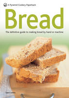 Bread: The Definitive Guide to Making Bread by Hand or Machine - Pyramid Paperbacks (Paperback)