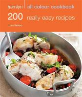 Hamlyn All Colour Cookery: 200 Really Easy Recipes: Hamlyn All Colour Cookbook - Hamlyn All Colour Cookery (Paperback)