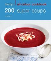Hamlyn All Colour Cookery: 200 Super Soups: Hamlyn All Colour Cookbook - Hamlyn All Colour Cookery (Paperback)