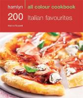 200 Italian Favourites: Hamlyn All Colour Cookery - Hamlyn All Colour Cookbook (Paperback)