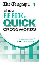 The Telegraph All New Big Book of Quick Crosswords 1 - The Telegraph Puzzle Books (Paperback)
