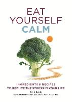 Eat Yourself Calm - Eat Yourself (Paperback)