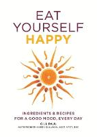 Eat Yourself Happy - Eat Yourself (Paperback)
