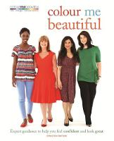 Colour Me Beautiful: Expert guidance to help you feel confident and look great (Paperback)