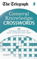 The Telegraph: General Knowledge Crosswords 3 - The Telegraph Puzzle Books (Paperback)