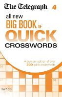 The Telegraph: All New Big Book of Quick Crosswords 4 - The Telegraph Puzzle Books (Paperback)