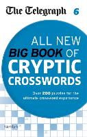 The Telegraph: All New Big Book of Cryptic Crosswords 6