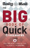 Daily Mail Big Book of Quick Crosswords Volume 8 - The Daily Mail Puzzle Books (Paperback)