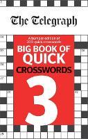 The Telegraph Big Book of Quick Crosswords 3 - The Telegraph Puzzle Books (Paperback)