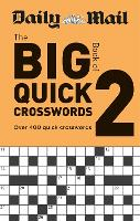 Daily Mail Big Book of Quick Crosswords Volume 2 - The Daily Mail Puzzle Books (Paperback)