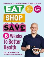 Eat Shop Save: 8 Weeks to Better Health (Paperback)