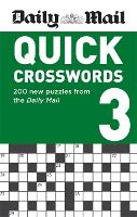 Daily Mail Quick Crosswords Volume 3: 200 new puzzles from the Daily Mail - The Daily Mail Puzzle Books (Paperback)