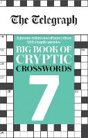 The Telegraph Big Book of Cryptic Crosswords 7 - The Telegraph Puzzle Books (Paperback)