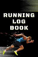 Running Log Book: Perfect Running Planner - Running Log Book 2021 - Fitness Trackers For Runners - Improve Your Runs, Stay Motivated! (Paperback)