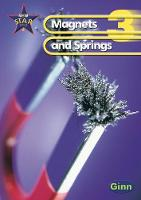 New Star Science Yr3/P4: Magnets And Springs Pupil's Book - STAR SCIENCE NEW EDITION (Paperback)