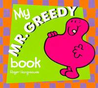 My Mr Greedy Board Book: Mr ME