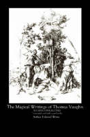The Magical Writings of Thomas Vaughan (Paperback)