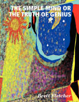 THE Simple Mind or the Truth of Genius (Paperback)