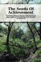 The Seeds Of Achievement (Paperback)