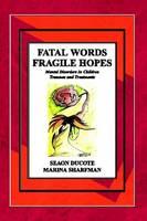 Fatal Words Fragile Hopes (Paperback)