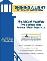 The ABCs of Workflow for E-Business Suite Release 11i and Release 12 (Paperback)