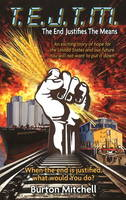 T.E.J.T.M.: The End Justifies the Means (Paperback)
