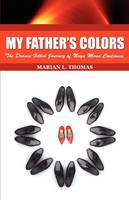My Father's Colors-The Drama-Filled Journey of Naya Mon Continues (Paperback)