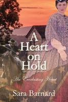 A Heart on Hold - An Everlasting Heart 1 (Paperback)