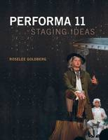 Performa 11 - Staging Ideas (Paperback)