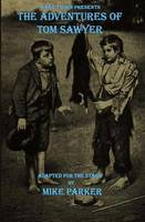 Mark Twain Presents The Adventures of Tom Sawyer: a stage play (Paperback)