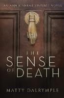 The Sense of Death: An Ann Kinnear Suspense Novel - Ann Kinnear Suspense Novels 1 (Paperback)