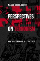 Perspectives on Terrorism: How 9/11 Changed U.S. Politics (Paperback)