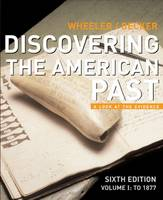 Discovering the American Past: To 1877 v. 1: A Look at the Evidence (Paperback)