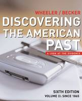 Discovering the American Past: Since 1865 v. 2: A Look at the Evidence (Paperback)
