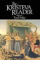 The Kristeva Reader - Wiley Blackwell Readers (Paperback)