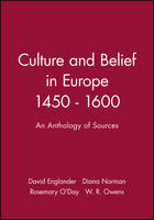 Culture and Belief in Europe 1450 - 1600: An Anthology of Sources (Paperback)