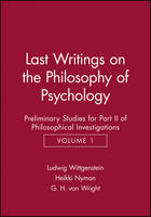 Last Writings on the Phiosophy of Psychology: Preliminary Studies for Part II of Philosophical Investigations, Volume 1 (Paperback)
