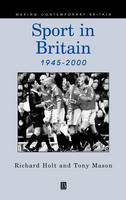 Sport in Britain 1945-2000 - Making Contemporary Britain (Hardback)