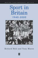 Sport in Britain 1945-2000 - Making Contemporary Britain (Paperback)