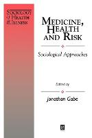 Medicine, Health and Risk: Sociological Approaches - Sociology of Health and Illness Monographs (Paperback)