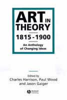 Art in Theory 1815-1900: An Anthology of Changing Ideas (Paperback)