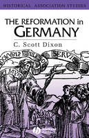 The Reformation in Germany - Historical Association Studies (Hardback)