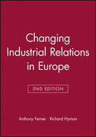 Changing Industrial Relations in Europe (Paperback)