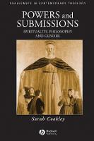 Powers and Submissions: Spirituality, Philosophy and Gender - Challenges in Contemporary Theology (Hardback)