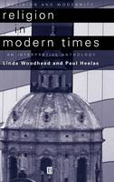 Religion in Modern Times: An Interpretive Anthology - Religion and Spirituality in the Modern World (Hardback)