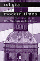 Religion in Modern Times: An Interpretive Anthology - Religion and Spirituality in the Modern World (Paperback)