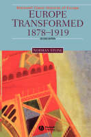 Europe Transformed: 1878-1919 - Blackwell Classic Histories of Europe (Paperback)